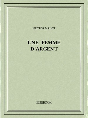 Une femme d'argent - Malot, Hector - Bibebook cover