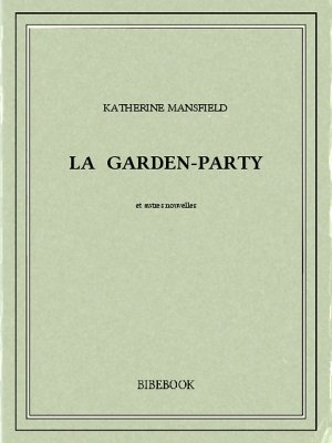 La garden-party - Mansfield, Katherine - Bibebook cover
