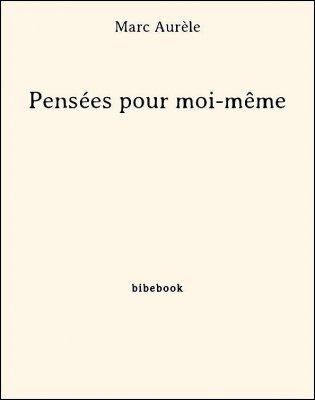 Pensées pour moi-même - Aurèle, Marc - Bibebook cover
