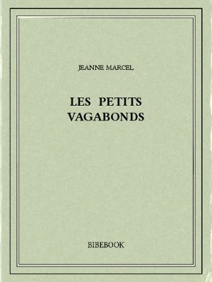 Les petits vagabonds - Marcel, Jeanne - Bibebook cover