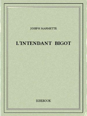 L'Intendant Bigot - Marmette, Joseph - Bibebook cover