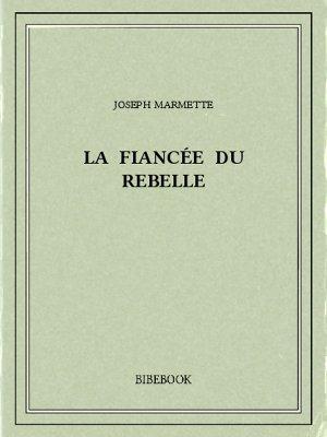 La fiancée du rebelle - Marmette, Joseph - Bibebook cover