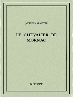Le chevalier de Mornac - Marmette, Joseph - Bibebook cover