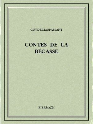 Contes de la bécasse - Maupassant, Guy de - Bibebook cover