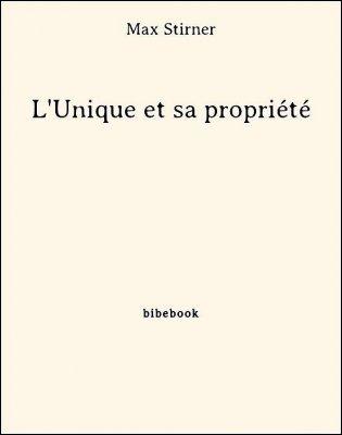 L'Unique et sa propriété - Stirner, Max - Bibebook cover