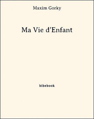 Ma Vie d'Enfant - Gorky, Maxim - Bibebook cover