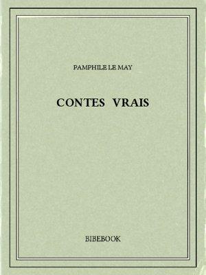 Contes vrais - May, Pamphile Le - Bibebook cover