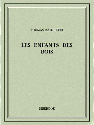 Les enfants des bois - Mayne-Reid, Thomas - Bibebook cover