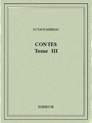 Contes III - Mirbeau, Octave - Bibebook cover