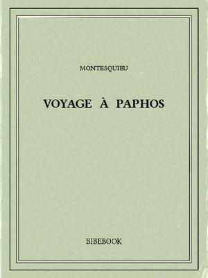 Voyage à Paphos - Montesquieu, Charles-Louis de Secondat - Bibebook cover