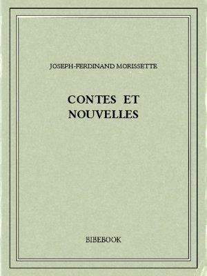 Contes et nouvelles - Morissette, Joseph-Ferdinand - Bibebook cover