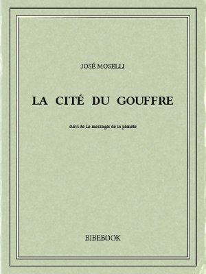 La cité du gouffre - Moselli, José - Bibebook cover