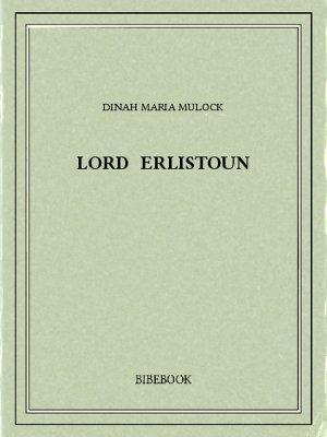 Lord Erlistoun - Mulock, Dinah Maria - Bibebook cover