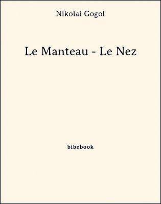 Le Manteau - Le Nez - Gogol, Nikolai - Bibebook cover
