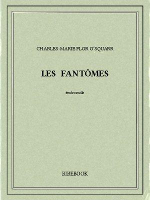 Les fantômes - O'Squarr, Charles-Marie Flor - Bibebook cover
