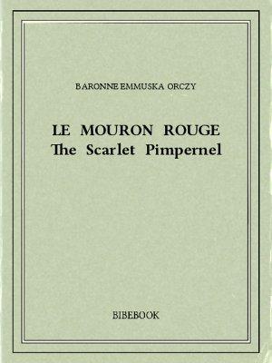 Le Mouron Rouge - Orczy, Baronne Emmuska - Bibebook cover