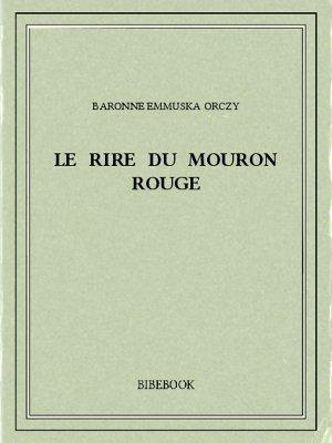 Le rire du Mouron Rouge - Orczy, Baronne Emmuska - Bibebook cover
