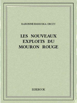 Les nouveaux exploits du Mouron Rouge. - Orczy, Baronne Emmuska - Bibebook cover