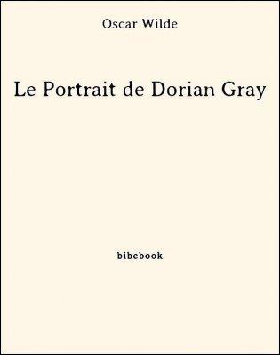 Le Portrait de Dorian Gray - Wilde, Oscar - Bibebook cover