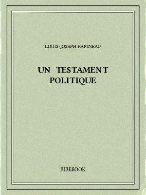 Un testament politique - Papineau, Louis-Joseph - Bibebook cover