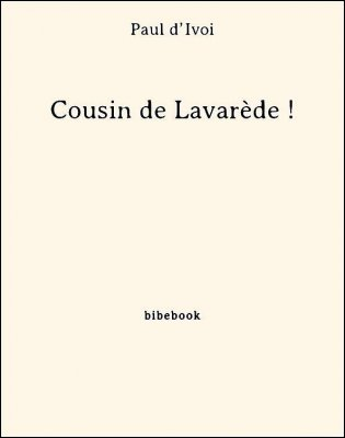 Cousin de Lavarède ! - d'Ivoi, Paul - Bibebook cover