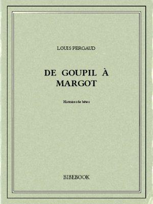 De Goupil à Margot - Pergaud, Louis - Bibebook cover