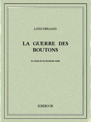La guerre des boutons - Pergaud, Louis - Bibebook cover
