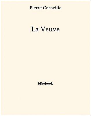 La Veuve - Corneille, Pierre - Bibebook cover