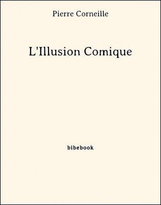 L'Illusion Comique - Corneille, Pierre - Bibebook cover