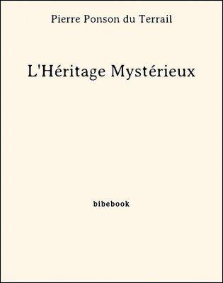 L'Héritage Mystérieux - Ponson du Terrail, Pierre - Bibebook cover