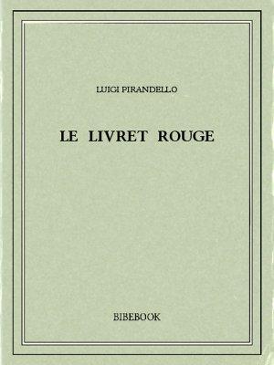 Le livret rouge - Pirandello, Luigi - Bibebook cover