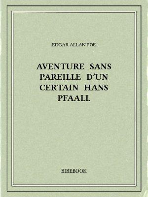 Aventure sans pareille d'un certain Hans Pfaall - Poe, Edgar Allan - Bibebook cover