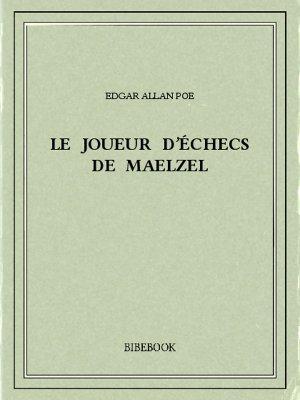 Le joueur d'échecs de Maelzel - Poe, Edgar Allan - Bibebook cover