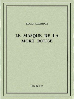Le masque de la Mort Rouge - Poe, Edgar Allan - Bibebook cover