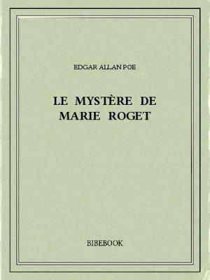 Le mystère de Marie Roget - Poe, Edgar Allan - Bibebook cover