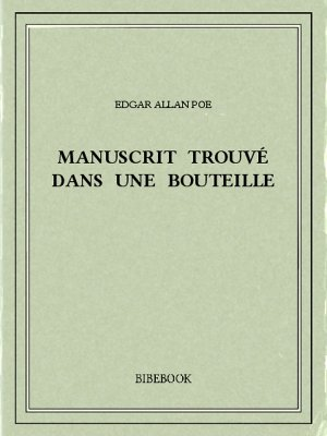 Manuscrit trouvé dans une bouteille - Poe, Edgar Allan - Bibebook cover