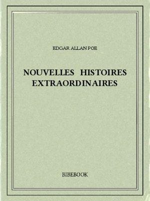 Nouvelles histoires extraordinaires - Poe, Edgar Allan - Bibebook cover
