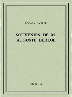 Souvenirs de M. Auguste Bedloe - Poe, Edgar Allan - Bibebook cover