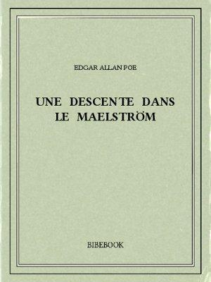 Une descente dans le maelström - Poe, Edgar Allan - Bibebook cover