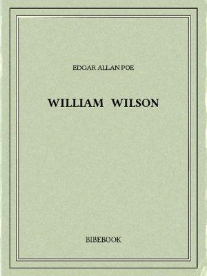 William Wilson - Poe, Edgar Allan - Bibebook cover