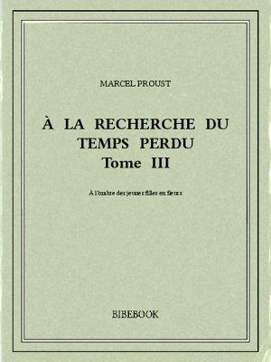 À la recherche du temps perdu III - Proust, Marcel - Bibebook cover