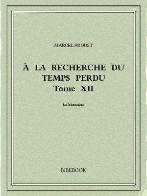 À la recherche du temps perdu XII - Proust, Marcel - Bibebook cover