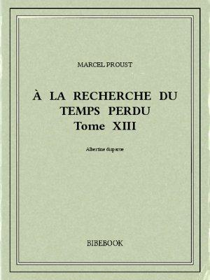 À la recherche du temps perdu XIII - Proust, Marcel - Bibebook cover