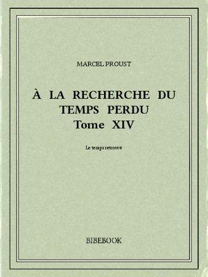 À la recherche du temps perdu XIV - Proust, Marcel - Bibebook cover