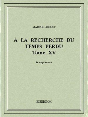 À la recherche du temps perdu XV - Proust, Marcel - Bibebook cover