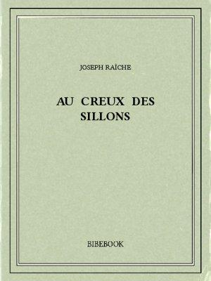 Au creux des sillons - Raîche, Joseph - Bibebook cover