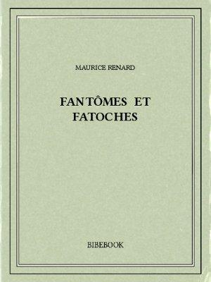 Fantômes et fatoches - Renard, Maurice - Bibebook cover