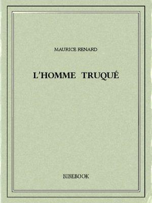 L'homme truqué - Renard, Maurice - Bibebook cover