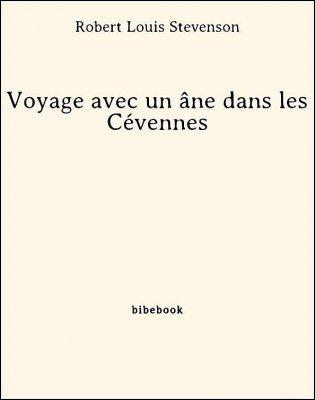 Voyage avec un âne dans les Cévennes - Stevenson, Robert Louis - Bibebook cover