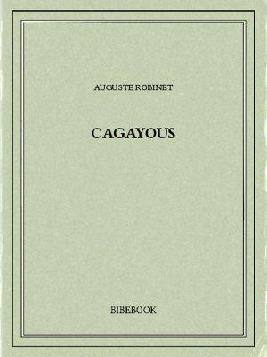 Cagayous - Robinet, Auguste - Bibebook cover